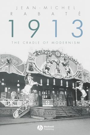 1913: The Cradle of Modernism (1405161922) cover image