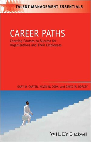 Career Paths: Charting Courses to Success for Organizations and Their Employees (1405177322) cover image