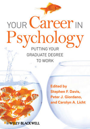 Your Career in Psychology: Putting Your Graduate Degree to Work