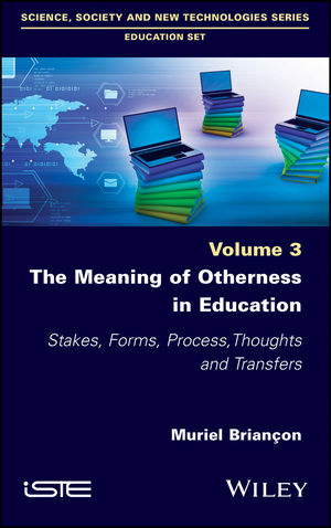 The Meaning of Otherness in Education: Stakes, Forms, Process, Thoughts and Transfers