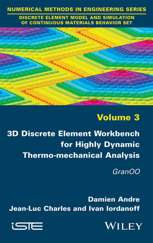 3D Discrete Element Workbench for Highly Dynamic Thermo-mechanical Analysis: GranOO