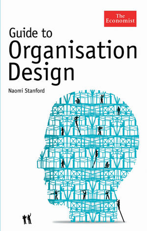 Guide to Organisation Design: Creating high-performing and adaptable enterprises (1861978022) cover image