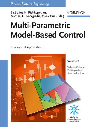 Multi-Parametric Model-Based Control: Theory and Applications, Volume 2