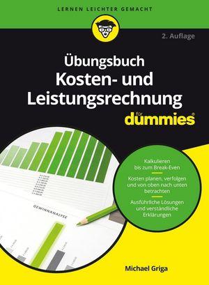 Übungsbuch Kosten- und Leistungsrechnung für Dummies, 2. Auflage