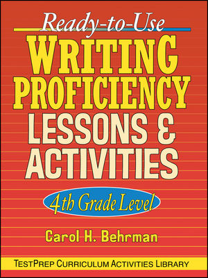 Ready-to-Use Writing Proficiency Lessons and Activities: 4th Grade Level