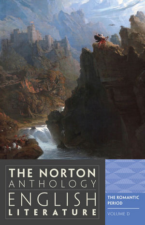 The Norton Anthology of English Literature, Volume D: The Romantic Period, 9th Edition