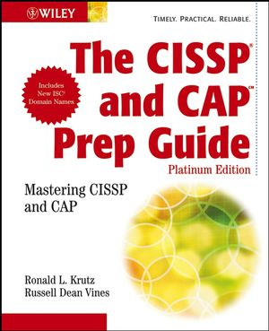 The CISSP�and CAP Prep Guide: Mastering CISSP and CAP, Platinum Edition (0470007923) cover image