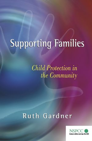 Supporting Families: Child Protection in the Community (0470023023) cover image