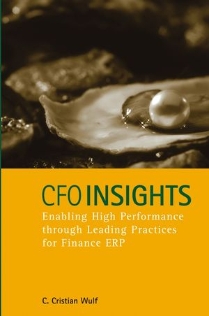 CFO Insights: Enabling High Performance Through Leading Practices for Finance ERP (0470040823) cover image