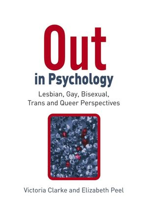 Out in Psychology: Lesbian, Gay, Bisexual, Trans and Queer Perspectives (0470066423) cover image