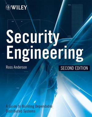 Security Engineering: A Guide to Building Dependable Distributed Systems, 2nd Edition