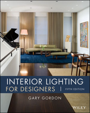 Wiley interior lighting for designers 5th edition gary for Understanding lighting interior design