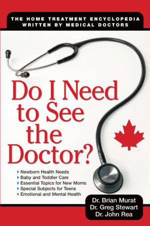 Do I Need to See the Doctor?: The Home-Treatment Encyclopedia - Written by Medical Doctors, 2nd Edition