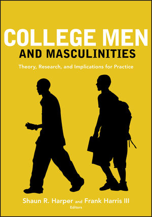 College Men and Masculinities: Theory, Research, and Implications for Practice  (0470448423) cover image