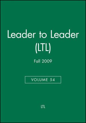 Leader to Leader (LTL), Volume 54, Fall 2009