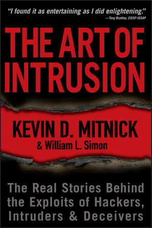 The Art of Intrusion: The Real Stories Behind the Exploits of Hackers, Intruders and Deceivers (0470503823) cover image