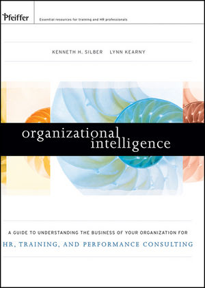 Organizational Intelligence: A Guide to Understanding the Business of Your Organization for HR, Training, and Performance Consulting (0470543523) cover image