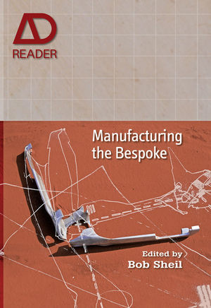 Manufacturing the Bespoke: Making and Prototyping Architecture (0470665823) cover image