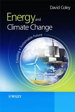 Energy and Climate Change: Creating a Sustainable Future (0470853123) cover image