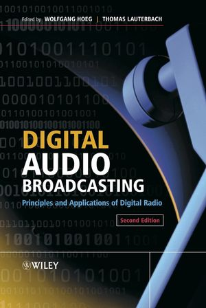 Digital Audio Broadcasting: Principles and Applications of Digital Radio, 2nd Edition