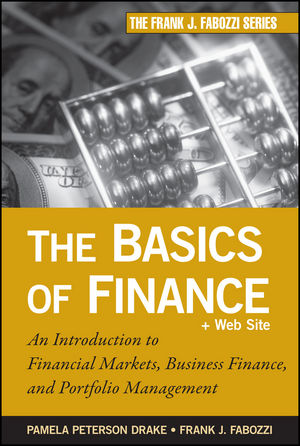 The Basics of Finance: An Introduction to Financial Markets, Business Finance, and Portfolio Management (0470877723) cover image