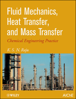 Fluid Mechanics, Heat Transfer, and Mass Transfer: Chemical Engineering Practice (0470922923) cover image