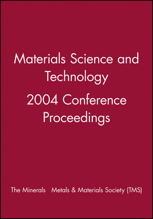 <span class='search-highlight'>Materials</span> <span class='search-highlight'>Science</span> and Technology 2004 Conference Proceedings