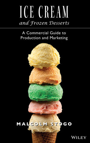 Ice Cream and Frozen Deserts: A Commercial Guide to Production and Marketing
