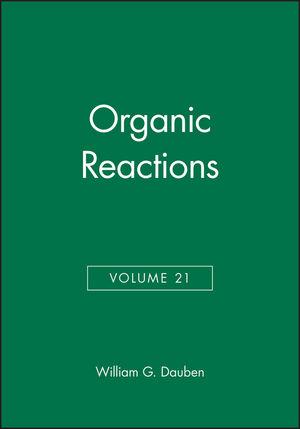 Organic Reactions, Volume 21