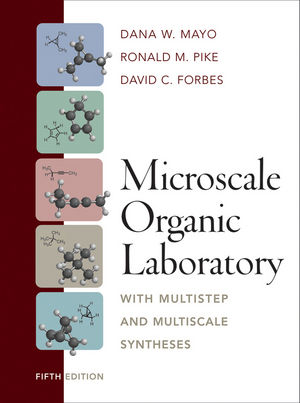 Microscale Organic Laboratory: With Multistep and Multiscale Syntheses, 5th Edition