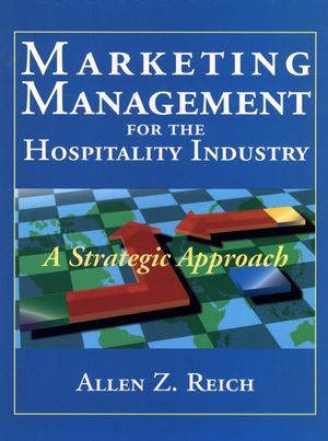 Marketing Management for the Hospitality Industry: A Strategic Approach  (0471310123) cover image