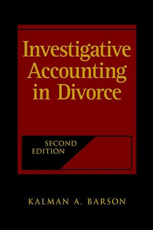 Investigative Accounting in Divorce, 2nd Edition (0471418323) cover image