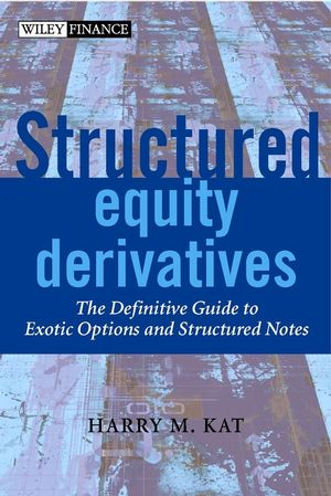 Structured Equity Derivatives: The Definitive Guide to Exotic Options and Structured Notes (0471486523) cover image