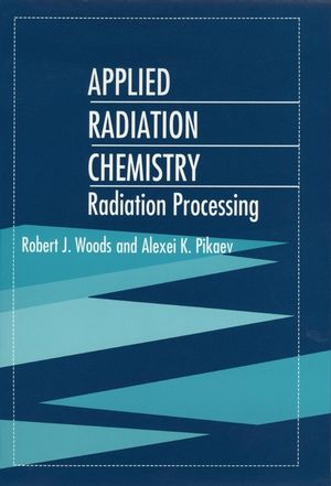 Applied Radiation Chemistry: Radiation Processing (0471544523) cover image