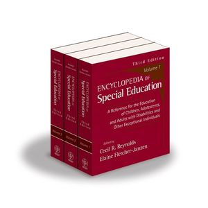 Encyclopedia of Special Education, A Reference for the Education of Children, Adolescents, and Adults with Disabilities and Other Exceptional Individuals, 3 Volume Set, 3rd Edition (0471678023) cover image