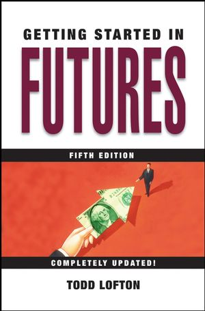 Getting Started in Futures, 5th Edition