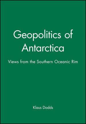 Geopolitics of Antarctica: Views from the Southern Oceanic Rim (0471969923) cover image