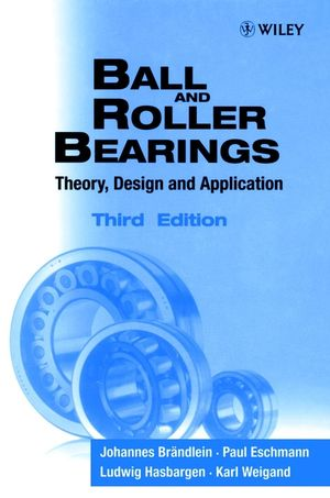 Ball and Roller Bearings: Theory, Design and Application, 3rd Edition