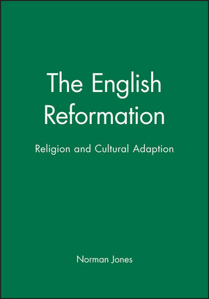 The English Reformation: Religion and Cultural Adaption (0631210423) cover image