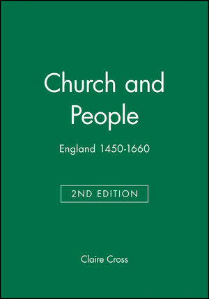 Church and People: England 1450-1660, 2nd Edition