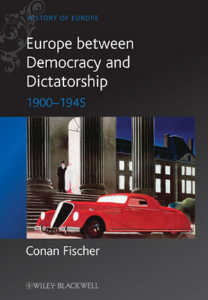 Europe between Democracy and Dictatorship: 1900 - 1945 (0631215123) cover image