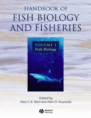 Handbook of Fish Biology and Fisheries: Fish Biology, Volume 1