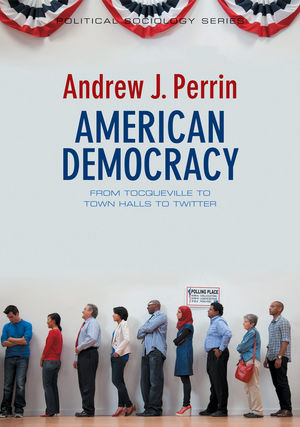 American Democracy: From Tocqueville to Town Halls to Twitter (0745662323) cover image