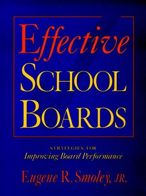 Effective School Boards: Strategies for Improving Board Performance