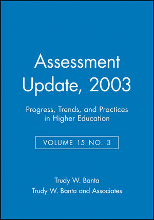 Assessment Update: Progress, Trends, and Practices in Higher Education, Volume 15, Number 3, 2003