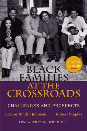 Black Families at the Crossroads: Challenges and Prospects, Revised Edition (0787972223) cover image
