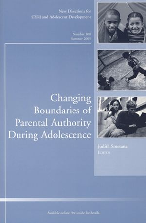 Changing Boundaries of Parental Authority During Adolescence: New Directions for Child and Adolescent Development, Number 108 (0787981923) cover image