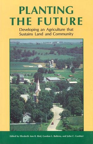 Planting the Future: Developing an Agriculture that Sustains Land and Community (0813820723) cover image