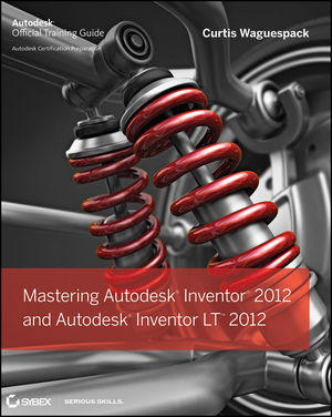 Mastering Autodesk Inventor 2012 and Autodesk Inventor LT 2012 (1118016823) cover image