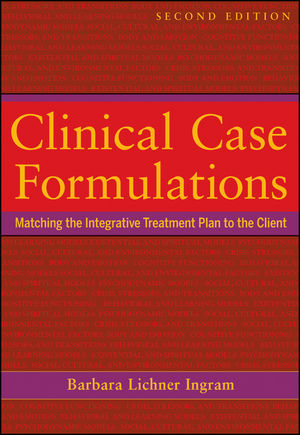 Clinical Case Formulations: Matching the Integrative Treatment Plan to the Client, 2nd Edition